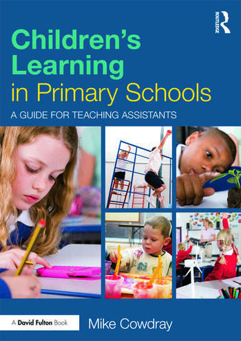Children's Learning in Primary Schools A guide for Teaching Assistants book cover