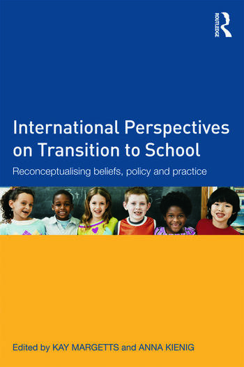 International Perspectives on Transition to School Reconceptualising beliefs, policy and practice book cover