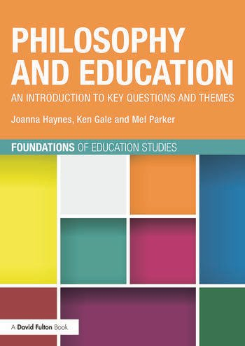 Philosophy and Education An introduction to key questions and themes book cover