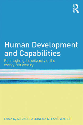 Human Development and Capabilities Re-imagining the university of the twenty-first century book cover