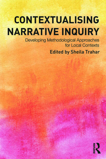 Contextualising Narrative Inquiry Developing methodological approaches for local contexts book cover