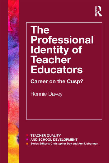The Professional Identity of Teacher Educators Career on the cusp? book cover