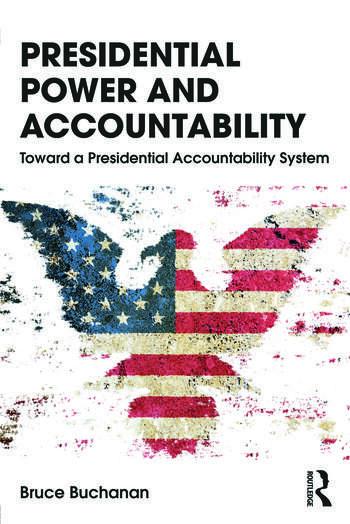 Presidential Power and Accountability Toward a Presidential Accountability System book cover
