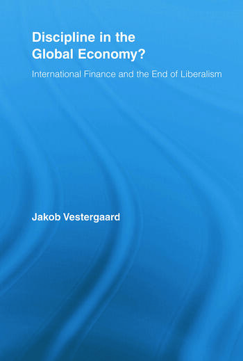 Discipline in the Global Economy? International Finance and the End of Liberalism book cover