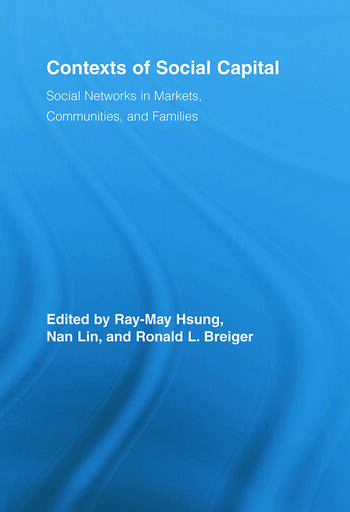 Contexts of Social Capital Social Networks in Markets, Communities and Families book cover