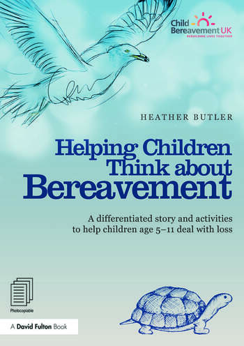 Helping Children Think about Bereavement A differentiated story and activities to help children age 5-11 deal with loss book cover