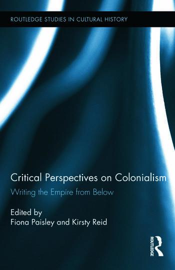 Critical Perspectives on Colonialism Writing the Empire from Below book cover