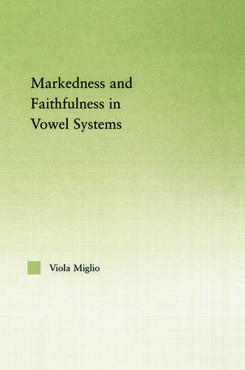 Interactions between Markedness and Faithfulness Constraints in Vowel Systems book cover