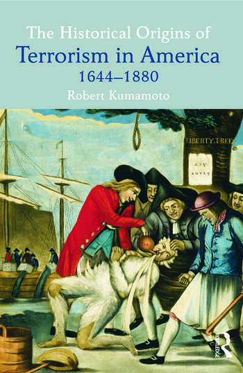 The Historical Origins of Terrorism in America 1644-1880 book cover