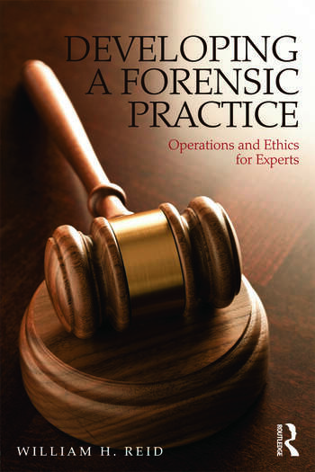 Developing a Forensic Practice Operations and Ethics for Experts book cover