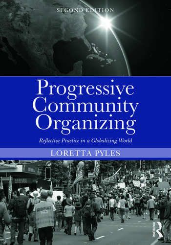 Progressive Community Organizing Reflective Practice in a Globalizing World book cover