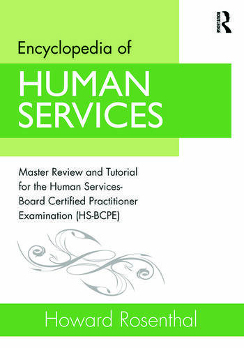 Encyclopedia of Human Services Master Review and Tutorial for the Human Services-Board Certified Practitioner Examination (HS-BCPE) book cover