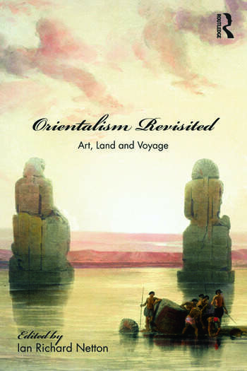 Orientalism Revisited Art, Land and Voyage book cover