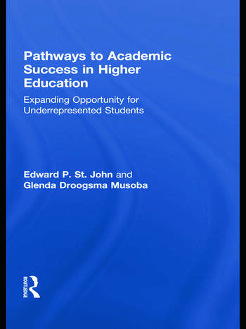 Pathways to Academic Success in Higher Education Expanding Opportunity for Underrepresented Students book cover