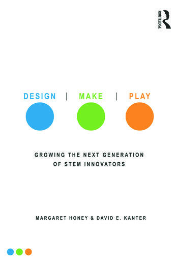 Design, Make, Play Growing the Next Generation of STEM Innovators book cover
