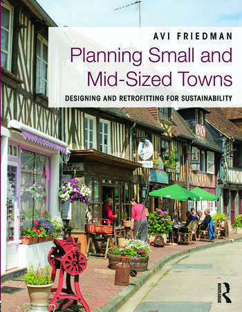 Planning Small and Mid-Sized Towns Designing and Retrofitting for Sustainability book cover