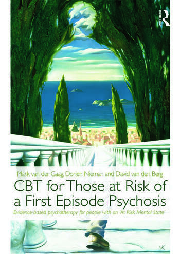 CBT for Those at Risk of a First Episode Psychosis Evidence-based psychotherapy for people with an 'At Risk Mental State' book cover