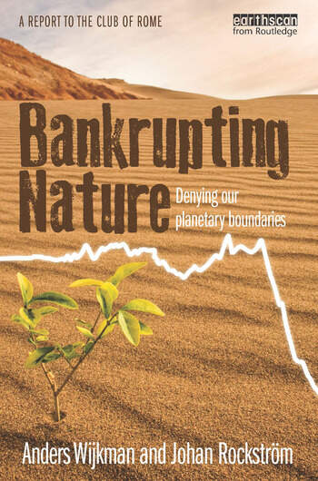Bankrupting Nature Denying Our Planetary Boundaries book cover
