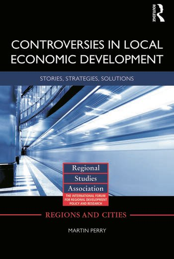 Controversies in Local Economic Development Stories, strategies, solutions book cover