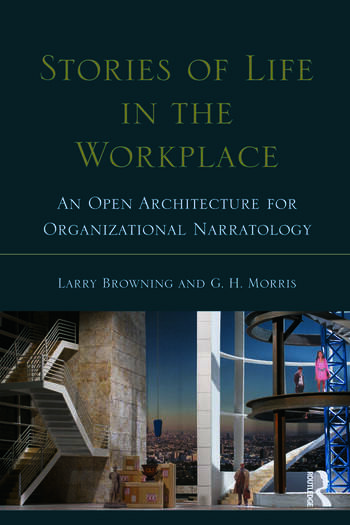 Stories of Life in the Workplace An Open Architecture for Organizational Narratology book cover