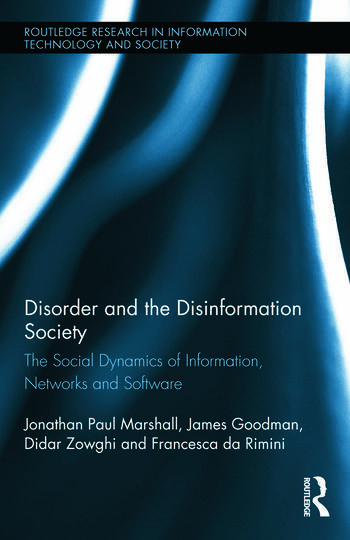 Disorder and the Disinformation Society The Social Dynamics of Information, Networks and Software book cover
