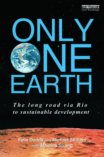 Only One Earth The Long Road via Rio to Sustainable Development book cover
