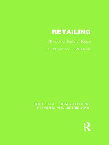 Retailing (RLE Retailing and Distribution) Shopping, Society, Space book cover