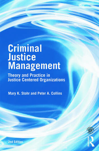 Criminal Justice Management, 2nd ed. Theory and Practice in Justice-Centered Organizations book cover