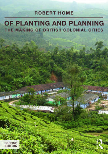 Of Planting and Planning The making of British colonial cities book cover