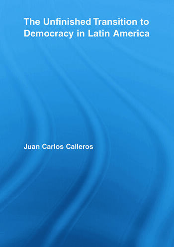 The Unfinished Transition to Democracy in Latin America book cover