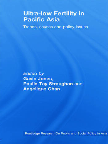 Ultra-Low Fertility in Pacific Asia Trends, causes and policy issues book cover