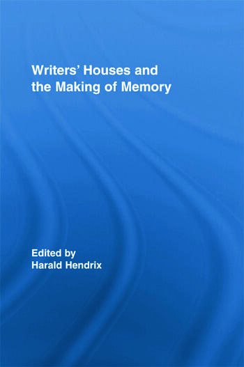 Writers' Houses and the Making of Memory book cover