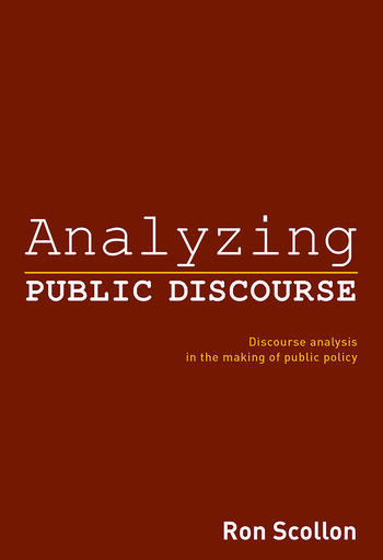 Analyzing Public Discourse Discourse Analysis in the Making of Public Policy book cover