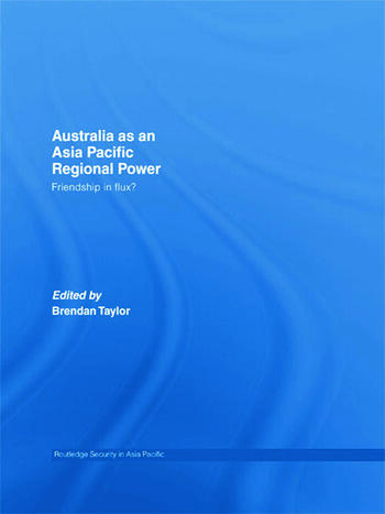 Australia as an Asia-Pacific Regional Power Friendships in Flux? book cover