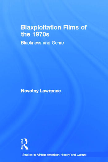 Blaxploitation Films of the 1970s Blackness and Genre book cover