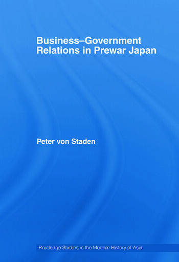 Business-Government Relations in Prewar Japan book cover