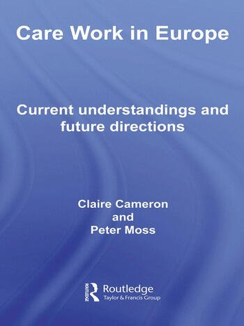 Care Work in Europe Current Understandings and Future Directions book cover