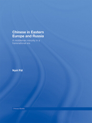 Chinese in Eastern Europe and Russia A Middleman Minority in a Transnational Era book cover