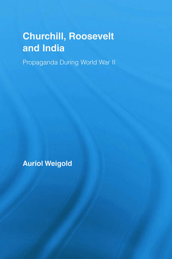 Churchill, Roosevelt and India Propaganda During World War II book cover