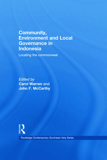 Community, Environment and Local Governance in Indonesia Locating the commonweal book cover