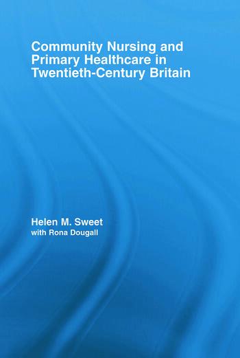 Community Nursing and Primary Healthcare in Twentieth-Century Britain book cover