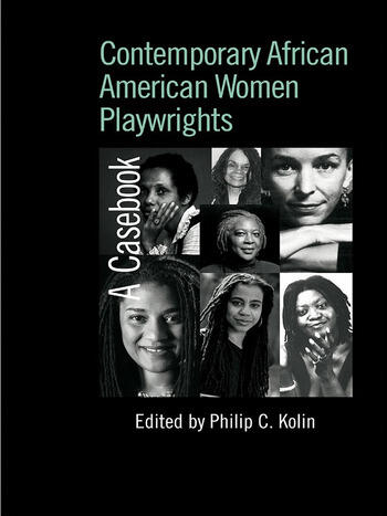 Contemporary African American Women Playwrights A Casebook book cover