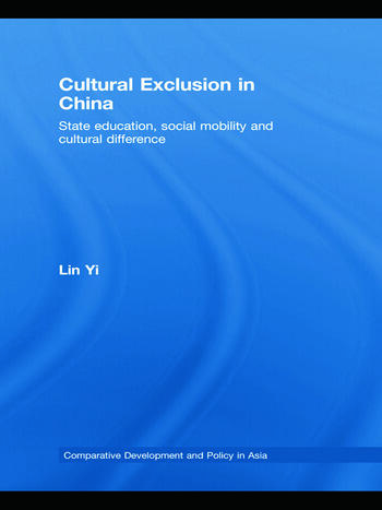 Cultural Exclusion in China State Education, Social Mobility and Cultural Difference book cover