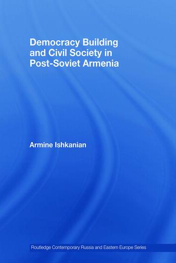 Democracy Building and Civil Society in Post-Soviet Armenia book cover