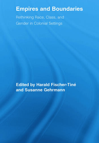 Empires and Boundaries Race, Class, and Gender in Colonial Settings book cover