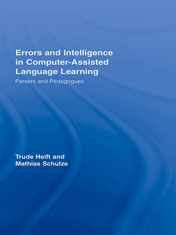 Errors and Intelligence in Computer-Assisted Language Learning Parsers and Pedagogues book cover