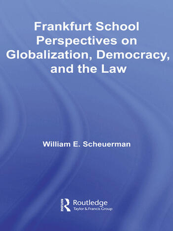 Frankfurt School Perspectives on Globalization, Democracy, and the Law book cover