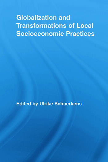 Globalization and Transformations of Local Socioeconomic Practices book cover