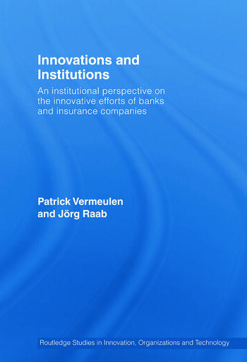 Innovations and Institutions An Institutional Perspective on the Innovative Efforts of Banks and Insurance Companies book cover