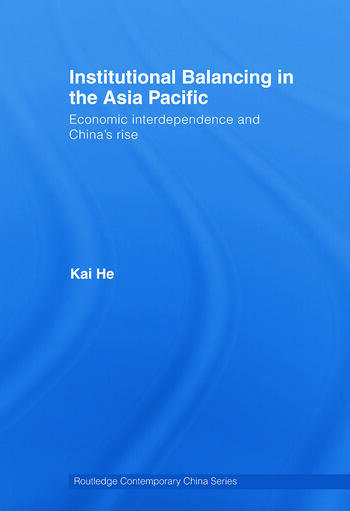 Institutional Balancing in the Asia Pacific Economic interdependence and China's rise book cover